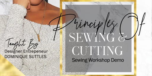 Principles of Sewing & Cutting Sewing Workshop Demo