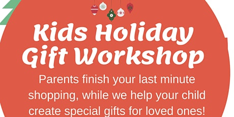 Kids Holiday Gift Workshop tickets