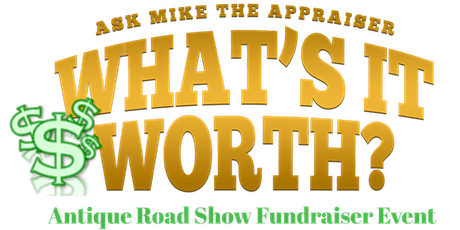 """""""What's It Worth?"""" Antique Road Show Fundraiser Event tickets"""