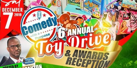 6th Annual Comedy with a Purpose Toy Drive and Awards Reception tickets