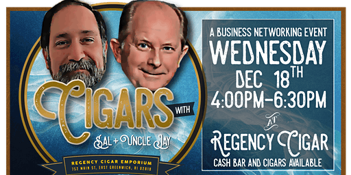 Cigars with Sal and Uncle Jay - A Business Networking Event