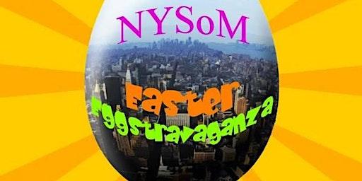 NYSoM EASTER EGGSTRAVAGANZA 2020