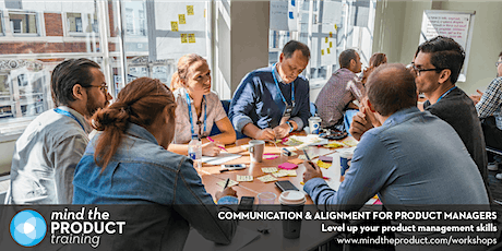 Communication & Alignment for Product Managers Remote Workshop - British Summer Time  tickets
