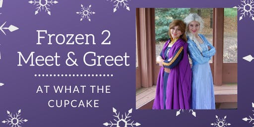 Frozen 2 Meet and Greet at What the Cupcakes