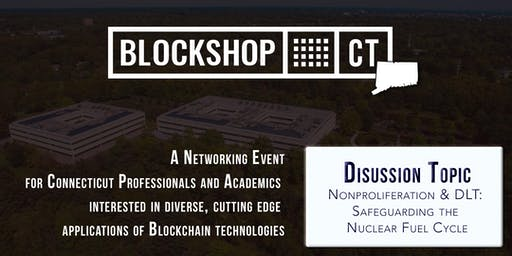 Blockchain: Nonproliferation & DLT: Safeguarding the Nuclear Fuel Cycle