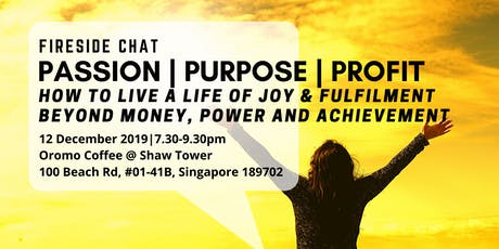 Passion, Purpose & Profits: Fireside Chat on Living with Joy & Fulfilment tickets