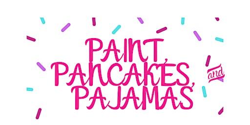Paint, Pancakes, & Pajamas