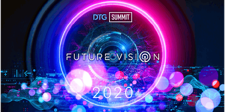 FUTURE VISION - DTG Summit 2020  tickets