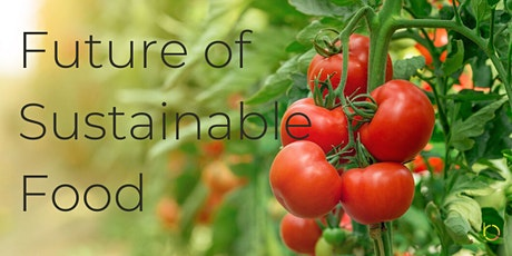 Future of Sustainable Food (Online Panel & Networking) tickets