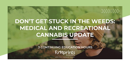 Don't Get Stuck in the Weeds: Medical and Recreational Cannabis Update