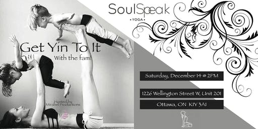 Get Yin To It With The Fam @ Soul Speak Yoga