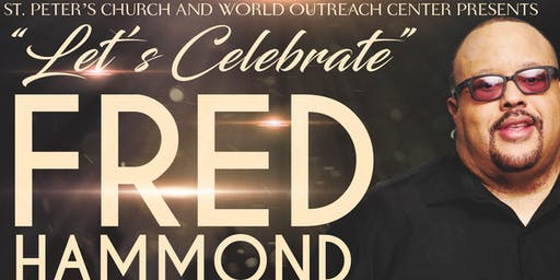 Fred Hammond in Concert @ St. Peter's World Outreach Center!