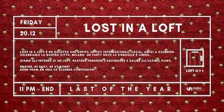 Lost In A Loft : Last of the Year biglietti