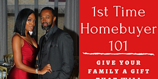 1st Time Home Buyer 101: Give your family a gift that will last a lifetime!