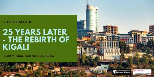 25 years later - the rebirth of Kigali