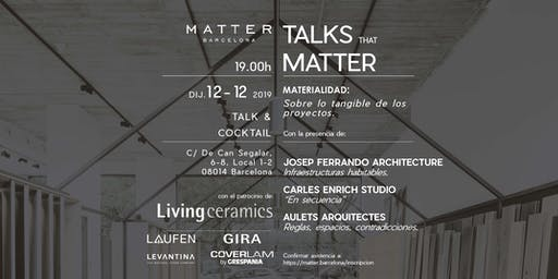 Talk that Matters: MATERIALIDAD, sobre lo tangible de los proyectos.