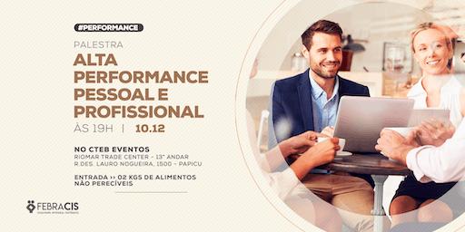 [FORTALEZA/CE] Palestra Alta Performance Pessoal e Profissional 10/12
