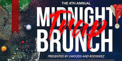 4th Annual Ugly Sweater Midnight Trap Brunch