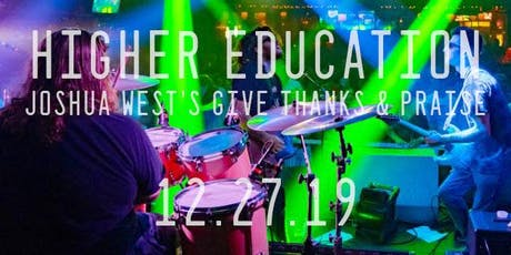 Higher Education / Joshua West's Give Thanks and Praise - Reggae tickets