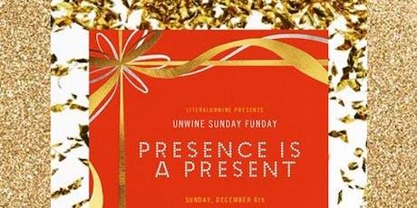 Unwine Sunday Funday:  Presence is a Present tickets