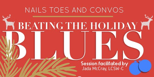 "Nails, Toes & Convos ""Beating the Holiday Blues"""
