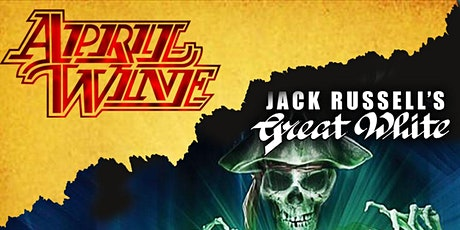 (CANCELLED)	 April Wine & Jack Russell's Great White tickets