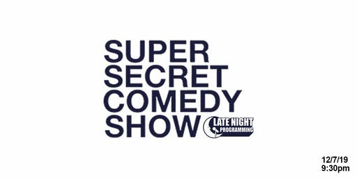 Super Secret Comedy Show (LATE SHOW)
