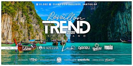 Réveillon Trend 2020 Thailand | Clube dos Ingleses ingressos