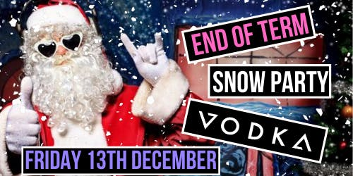 End of Term Xmas SNOW PARTY!