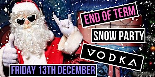 End of Term Xmas SNOW PARTY!