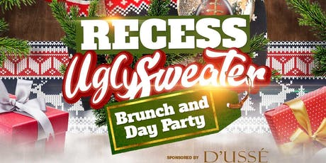 RECESS UGLY SWEATER BRUNCH & DAY PARTY #CUTTYPALANCE tickets