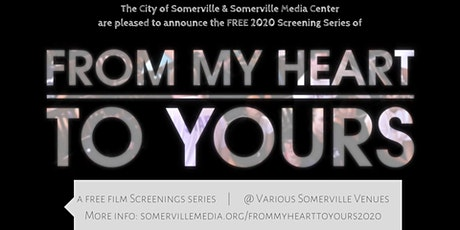 """2020 Screening Series of """"From My Heart to Yours"""" - Free! tickets"""