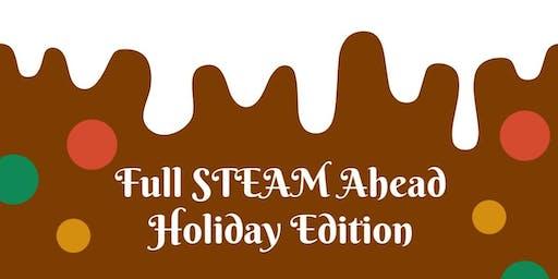 Full STEAM Ahead Holiday Edition