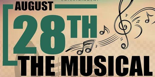 August 28th:The Musical presented by Livin' The Dream Entertainment, LLC.