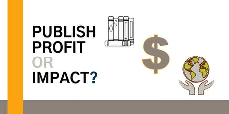 Publish, Profit, or Impact? tickets