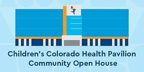 Children's Colorado Health Pavilion Community Open House tickets