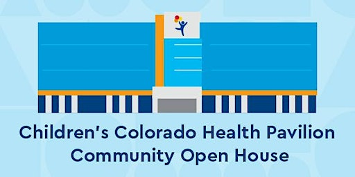 Children's Colorado Health Pavilion Community Open House