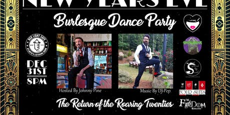 New Years Eve Burlesque Dance Party! tickets