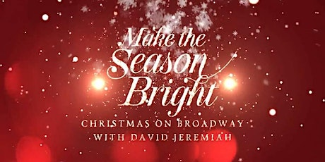 Make the Season Bright with David Jeremiah - SEAT FILLERS - New York, NY tickets