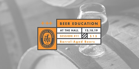 Beer Education: Barrel-Aged Beers tickets