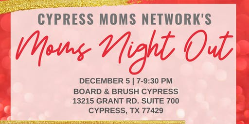 Cypress Moms Network - Moms Night Out