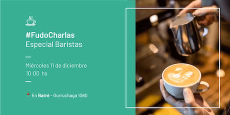 #FudoCharlas: Especial Baristas (Buenos Aires) entradas