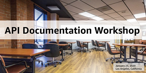 API Documentation Workshop -- Los Angeles, Jan 23, 2020