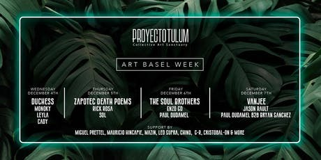 Art Basel Week at Proyecto Tulum tickets