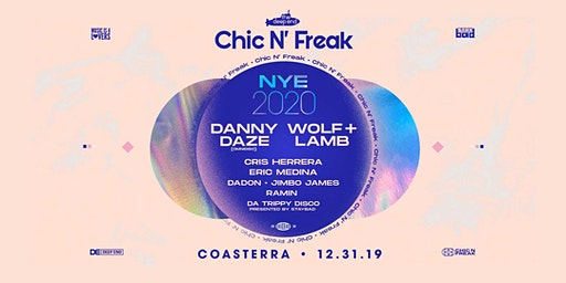 Chic N Freak NYE 2020: Danny Daze, Wolf + Lamb, + More