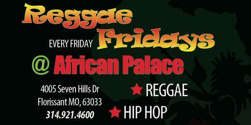 REGGAE FRIDAYS AT AFRICAN PALACE