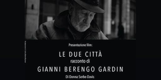 """""""LE DUE CITTÀ racconto di GIANNI BERENGO GARDIN"""" Film di Donna Serbe-Davis"""