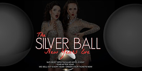THE SILVER BALL:NEW YEARS EVE 2020 GALA NJ HOTEL EVENT tickets