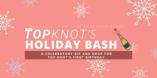 Top Knot's Holiday Bash: Our First Birthday!