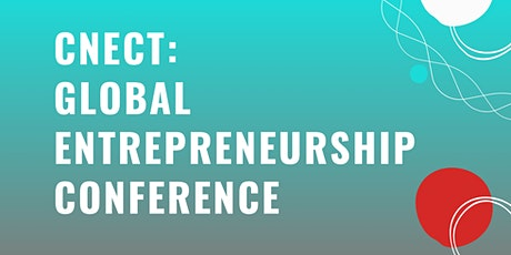 CNECT: Global Entrepreneurship Conference tickets